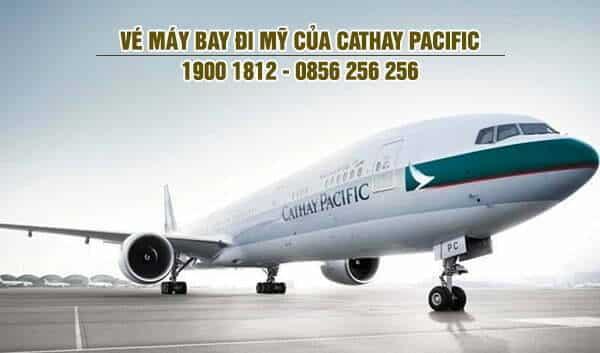 Vé máy bay đi Mỹ của Cathay Pacific